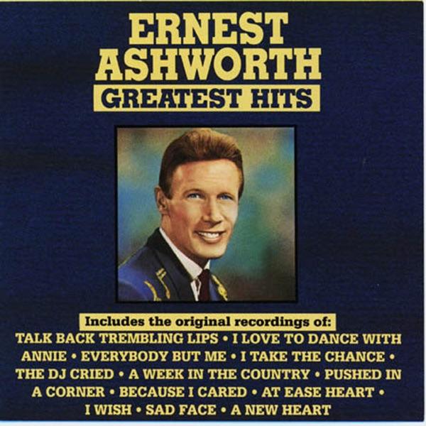 Ernest Ashworth - Talk Back Trembling Lips