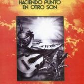 Haciendo Punto en Otro Son - Cantares Latinoamericanos