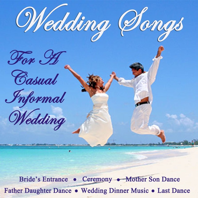 Wedding Recessional Songs Piano: Wedding Songs For A Casual Informal Wedding