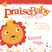Forever Reign - The Praise Baby Collection - The Praise Baby Collection