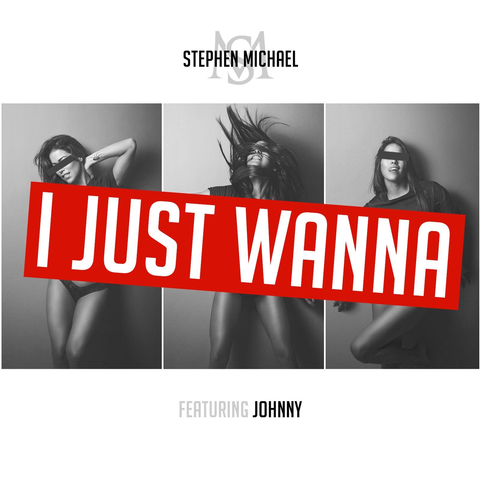I Just Wanna (feat. Johnny) - Single