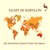 Life Sometimes Doesn't Give You Space - Light In Babylon