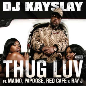 Thug Luv (feat. Maino, Papoose, Red Cafe & Ray J) - Single Mp3 Download