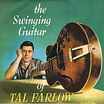 The Swinging Guitar of Tal Farlow (Remastered) - Tal Farlow
