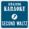 Second Waltz (Karaoke Version) [Originally Performed By André Rieu] - Amazing Karaoke