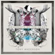 Movements of the Heart - Tony Anderson - Tony Anderson