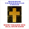 Now Thank We All Our God, Mormon Tabernacle Choir