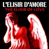 L'elisir d'Amore (The Elixir of Love)