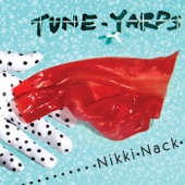 Tune-Yards - Left Behind