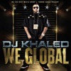 We Global, DJ Khaled