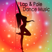 Lap & Pole Dance: Sexy and Erotic Music, Sensual Lounge, Summer Party Music