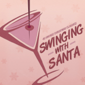 Swinging With Santa - 40 Vintage Christmas Classics