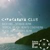 Copacabana Club Remixes - Single ジャケット写真
