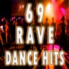 Various Artists - 69 Rave Dance Hits Top Electro Trance Dubstep Breaks Techno Acid House Goa Psytrance Hard Dance Electronic Dance Music Album