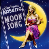 Barbara Rosene and Her New Yorkers - When the Moon Comes Over the Mountain