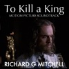 To Kill a King (Motion Picture Soundtrack)
