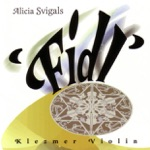 Alicia Svigals - Baym Rebns Sude