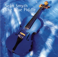 The Blue Fiddle by Sean Smyth on Apple Music