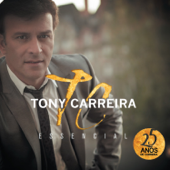 Essencial - Tony Carreira