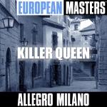 European Masters: Killer Queen