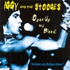 Open Up and Bleed!, Iggy & The Stooges