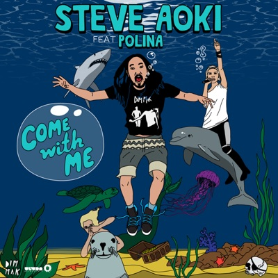 Come With Me (Deadmeat) [feat. Polina] - Steve Aoki