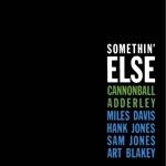 Cannonball Adderley - Somethin' Else (feat. Miles Davis, Hank Jones, Sam Jones & Art Blakey)