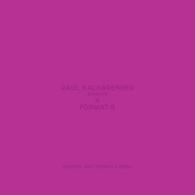 Bengang (Format:B Remix) - Single - Paul Kalkbrenner
