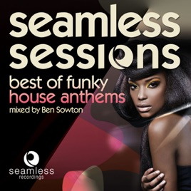 Seamless sessions best of funky house anthems by ben for Funky house tunes
