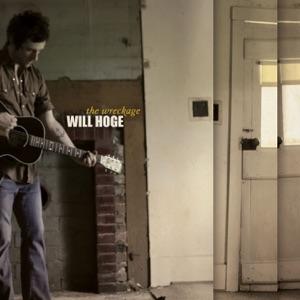 Will Hoge - Even If It Breaks Your Heart
