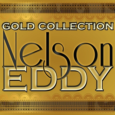 Gold Collection - Nelson Eddy