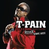Buy U a Drank (Shawty Snappin') [Remix] [feat. Kanye West] - Single, T-Pain feat. Kanye West