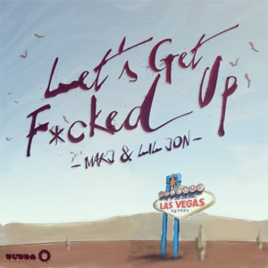 Let's Get F*cked Up - Single Mp3 Download