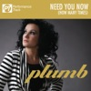 Need You Now (How Many Times) [Performance Track] - EP, Plumb