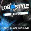 Mr Marz - Baby Turn Around  Original Mix  [feat. Tekno Traxx]