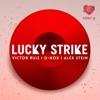 Victor Ruiz, D-Nox & Alex Stein - Lucky Strike