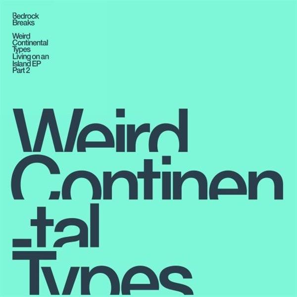 Weird Continental Types - Living On An Island EP Part 2