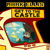 Get To the Castle - Mark Ellis