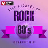 Five Decades of Rock 80's Workout Mix (Workout Mix [128-130 BPM])