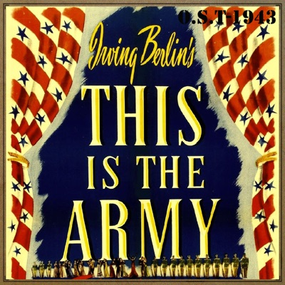 This Is the Army (O.S.T - 1943) - Irving Berlin