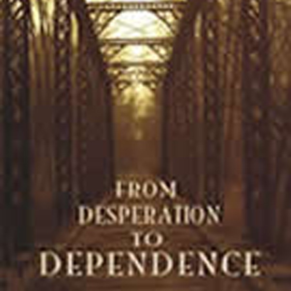 From Desperation to Dependence