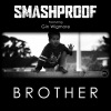 Brother (feat. Gin Wigmore) - Single, Smashproof