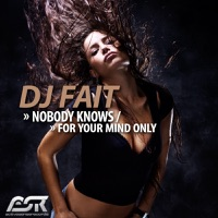Nobody Knows - DJ FAIT
