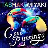 Tashaki Miyaki - Cool Runnings
