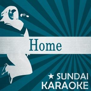 Sundai Karaoke - Home (Karaoke Version) [Originally Performed By Edward Sharpe & the Magnetic Zeros]