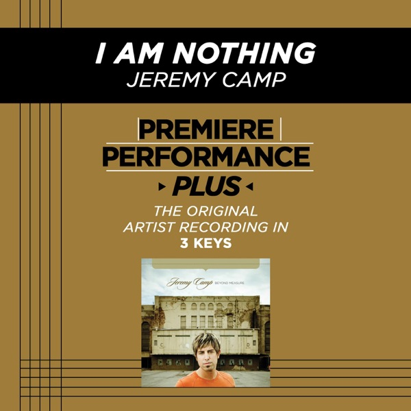 Premiere Performance Plus: I Am Nothing - EP