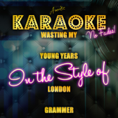Wasting My Young Years (In the Style of London Grammar) [Karaoke Version]