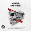 Never Say Die (Deluxe Edition) - Various Artists