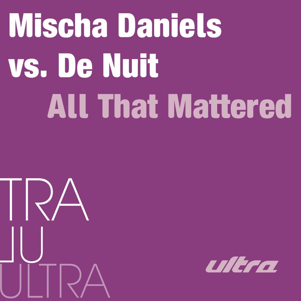All That Mattered - EP Mischa Daniels vs De Nuit CD cover