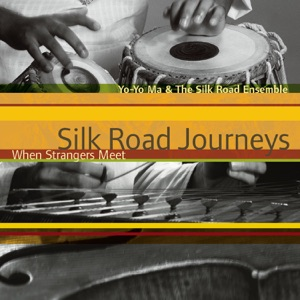 Silk Road Journeys: When Strangers Meet (Remastered) Mp3 Download